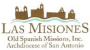 Las Misiones: Old Spanish Missions, Inc. - Archdiocese of San Antonio